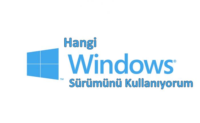 Windows Kaç Kullandığımı Nasıl Anlarım