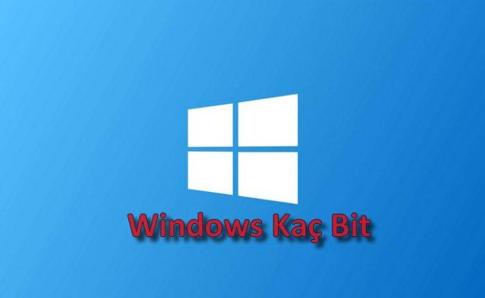 Bilgisayarın Kaç Bit Olduğu Nasıl Anlaşılır Windows 10