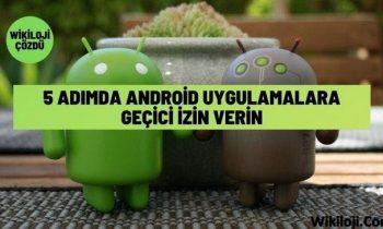 5 Adımda Android Uygulamalarda Geçici İzin Verin