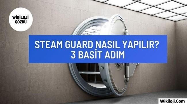Steam Guard Nasıl Yapılır? 3 Basit Adım