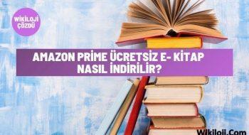 Amazon Prime Ücretsiz E- Kitap Nasıl İndirilir?