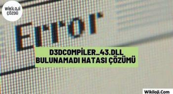 3 Yöntemle d3dcompiler_43.dll Bulunamadı Hatası Çözümü Mümkün
