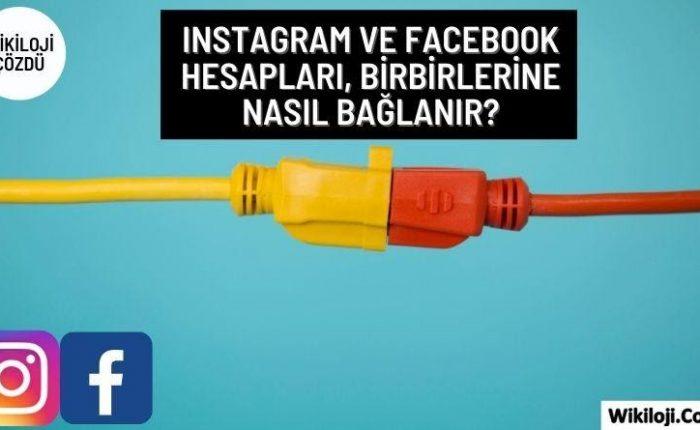 Instagram ve Facebook Hesaplarını 8 Adımda Birbirine Bağlayın