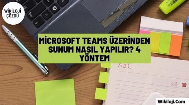 Microsoft Teams Nedir ? Nasıl Sunum Yapılır ?