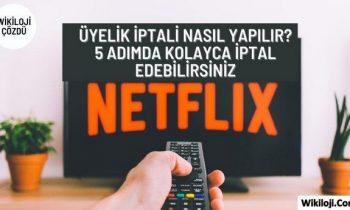 Netflix İptal Etme Nasıl Yapılır ? 5 Adımda Üyeliği İptal Edin !