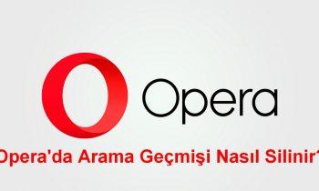 Opera'da Arama Geçmişi Nasıl Silinir?