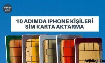 10 Adımda IPhone Kişileri Sim Karta Aktarma