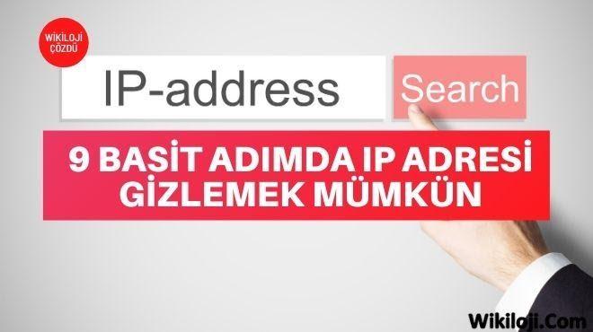 9 Basit Adımda Ip Adresi Gizlemek Mümkün
