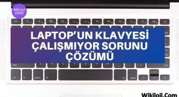 Laptop'un Klavyesi Çalışmıyor Sorunu Çözümü