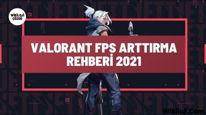 Valorant FPS Arttırma Rehberi 2021