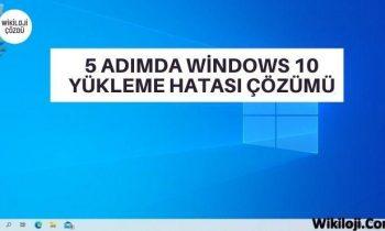 Windows 10 Yükleme Hatası Çözümü