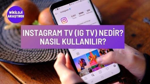 Instagram TV (IG TV) Nedir? Nasıl Kullanılır?