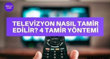 Bozulan Televizyon Nasıl Tamir Edilir ? 4 Farklı yöntem !