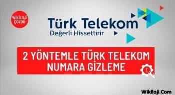 2 Farklı Yöntemle Türk Telekom Numara Gizleme