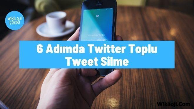 Adım Adım Twitter Toplu Tweet Silme