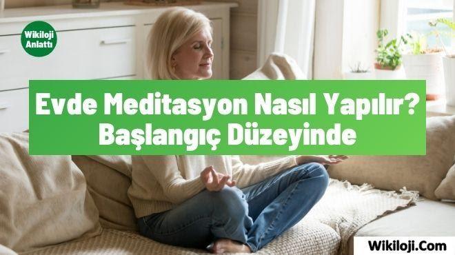 Evde Meditasyon Nasıl Yapılır? Başlangıç Düzeyinde