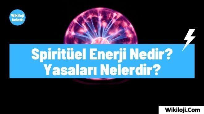 Spiritüel Enerji Nedir ? Yasaları Nelerdir ?