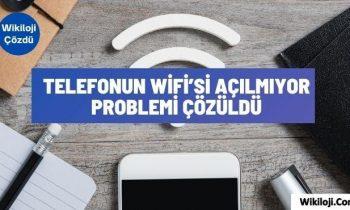 Telefonun Wifi'si Açılmıyor Problemi Çözüldü