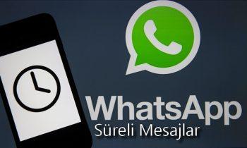 Whatsapp Süreli Mesajlar Devre Dışı Bırakıldı ?